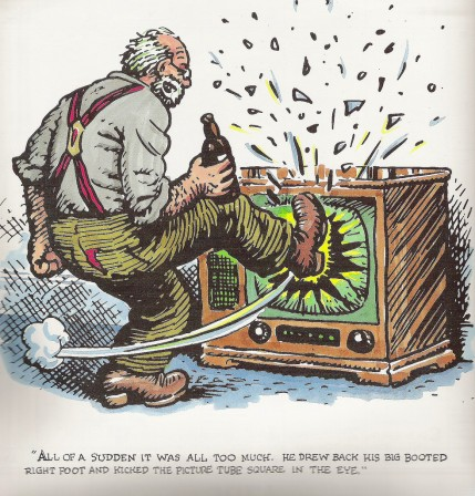 télé Robert Crumb All of a sudden it was all too much, he drew back his big booted right foot and kicked the picture tube square in the eye.jpg, mar. 2020
